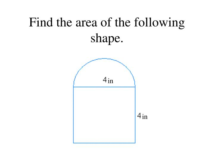 Find the area of the following shape.