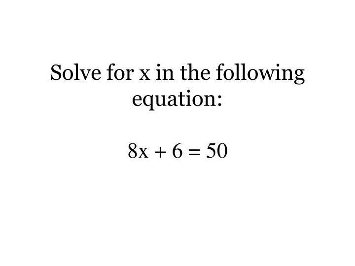 Solve for x in the following equation: