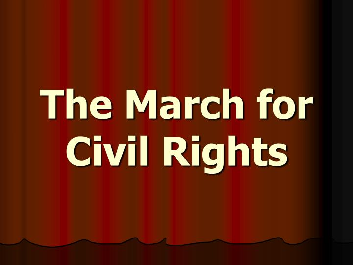 the march for civil rights n.