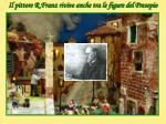 il pittore r franz rivive anche tra le figure del presepio