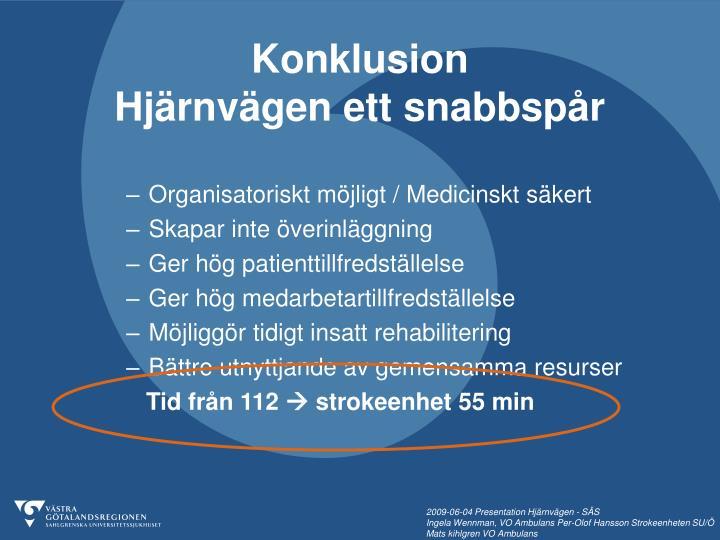Organisatoriskt möjligt / Medicinskt säkert