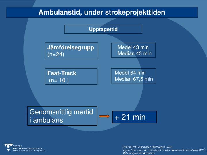 Ambulanstid, under strokeprojekttiden