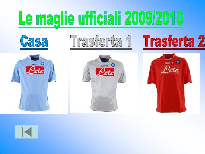 Le maglie ufficiali 2009/2010