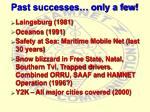 past successes only a few