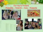 our trip to finland klaipeda helsinki oulu klaipeda