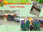 students in finland are really friendly