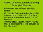 how to combine sentences using participial phrases