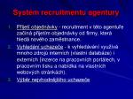 syst m recruitmentu agentury