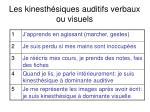 les kinesth siques auditifs verbaux ou visuels