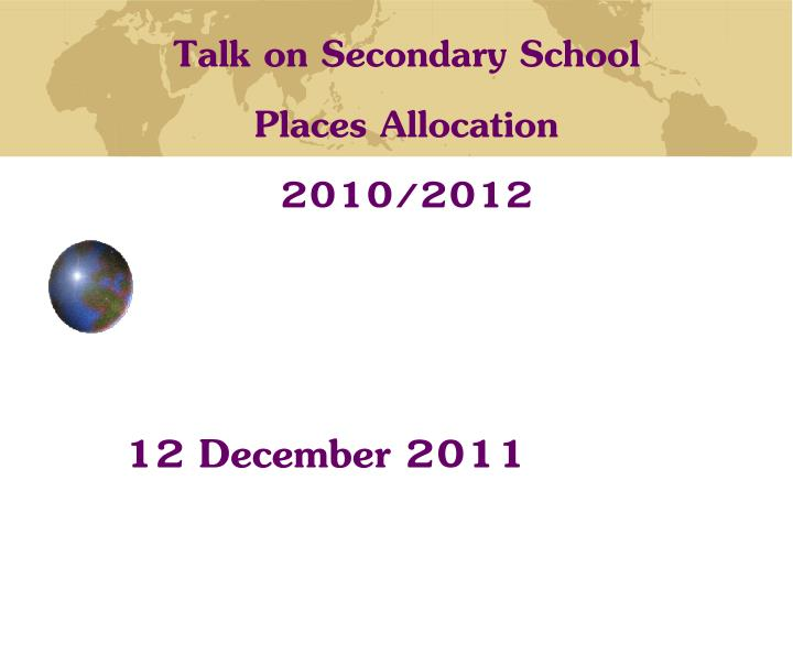 talk on secondary school places allocation 2010 2012 n.
