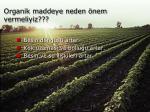 organik maddeye neden nem vermeliyiz1