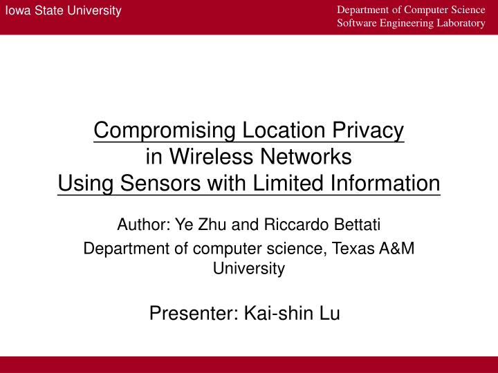 compromising location privacy in wireless networks using sensors with limited information n.