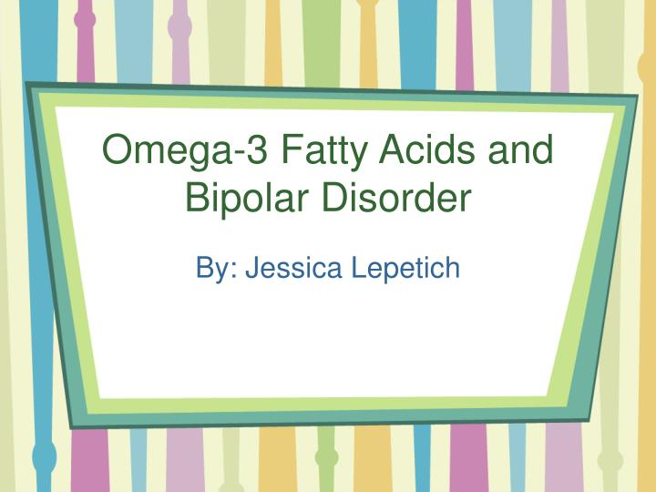 omega 3 fatty acids and bipolar disorder n.