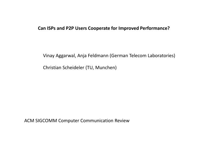 Can ISPs and P2P Users Cooperate for Improved Performance?