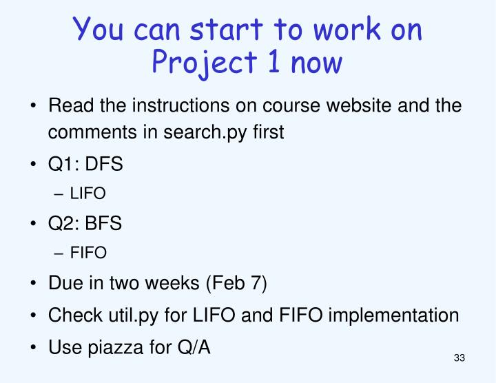 You can start to work on Project 1 now