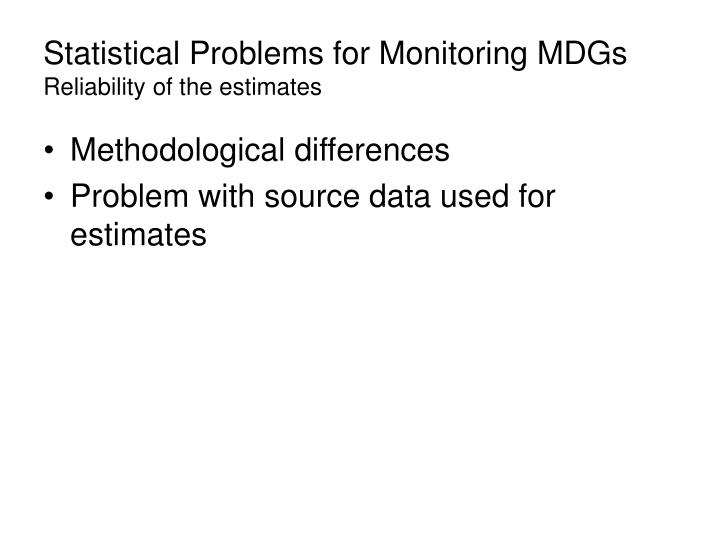 Statistical Problems for Monitoring MDGs
