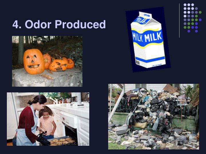 4. Odor Produced