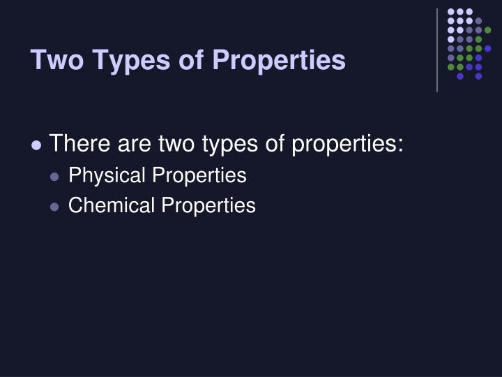Two Types of Properties