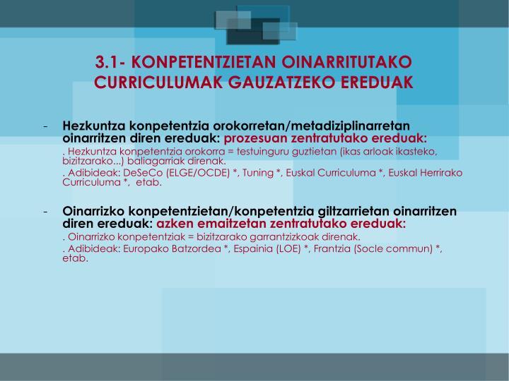3.1- KONPETENTZIETAN OINARRITUTAKO CURRICULUMAK GAUZATZEKO EREDUAK