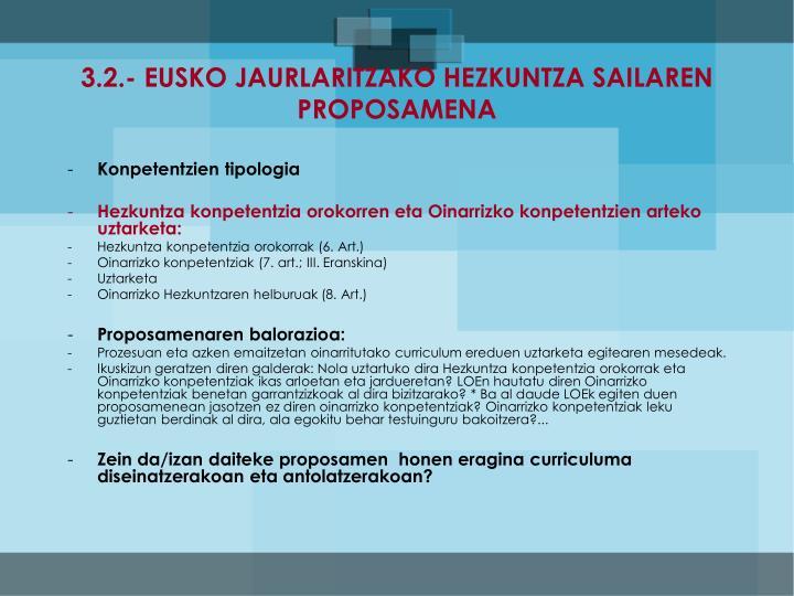 3.2.- EUSKO JAURLARITZAKO HEZKUNTZA SAILAREN PROPOSAMENA