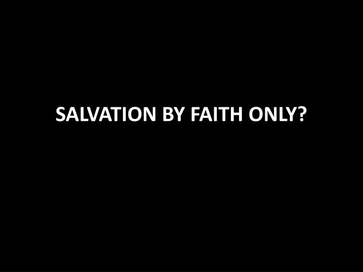 salvation by faith only n.