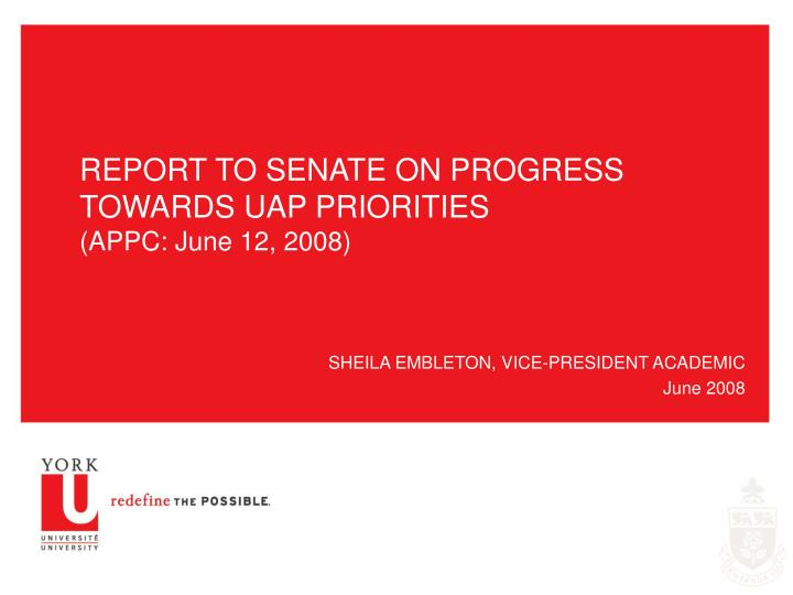 Report to senate on progress towards uap priorities appc june 12 2008