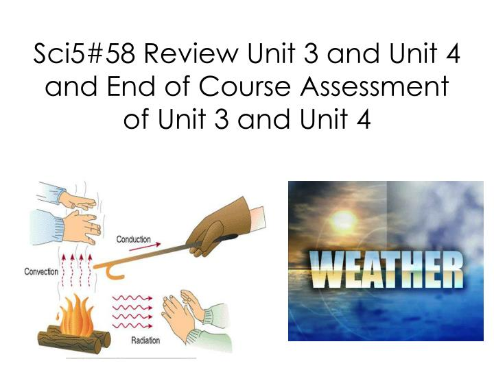 sci5 58 review unit 3 and unit 4 and end of course assessment of unit 3 and unit 4 n.