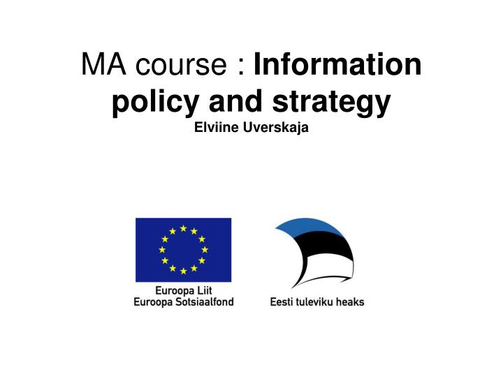 ma course information policy and strategy elviine uverskaja n.