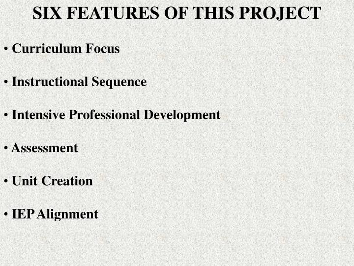 SIX FEATURES OF THIS PROJECT