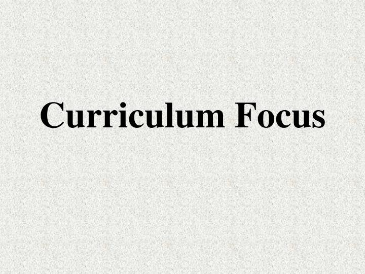 Curriculum Focus
