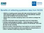 benefits of collecting qualitative data from ncds