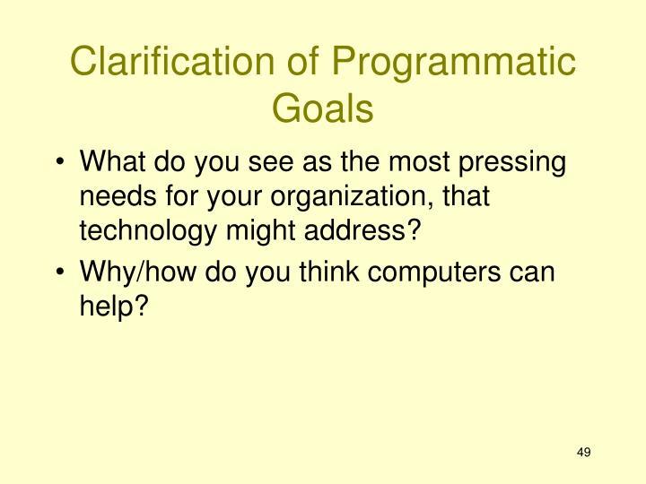 Clarification of Programmatic Goals