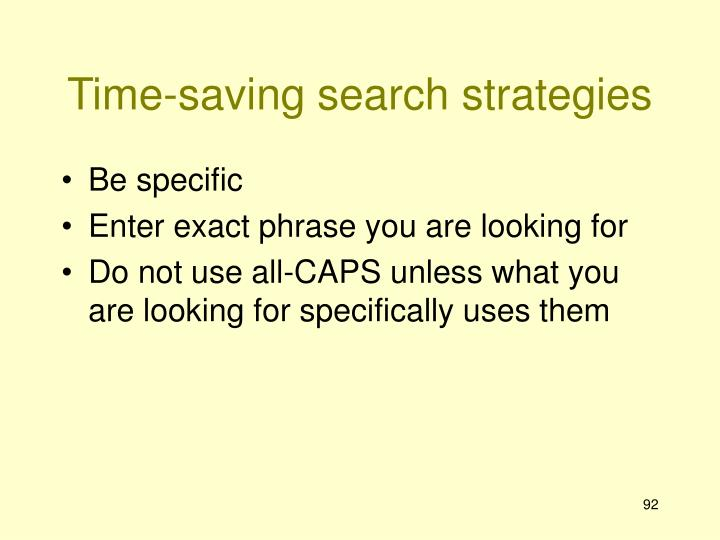 Time-saving search strategies