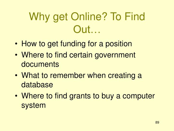 Why get Online? To Find Out…