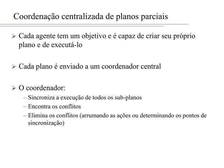 Coordenação centralizada de planos parciais
