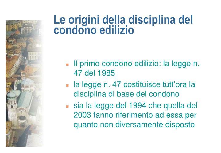 Le origini della disciplina del condono edilizio