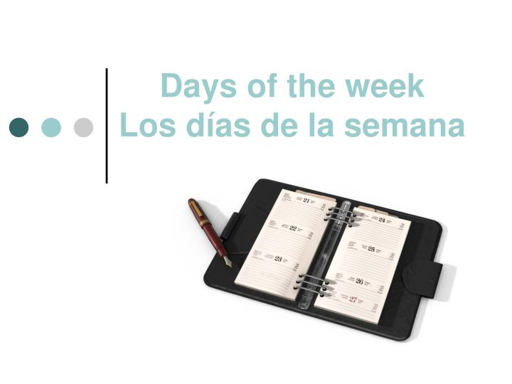 days of the week los d as de la semana