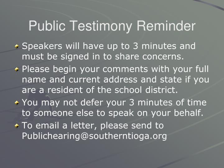 Public Testimony Reminder