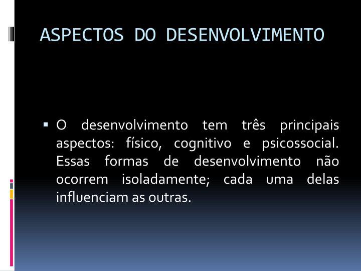 ASPECTOS DO DESENVOLVIMENTO