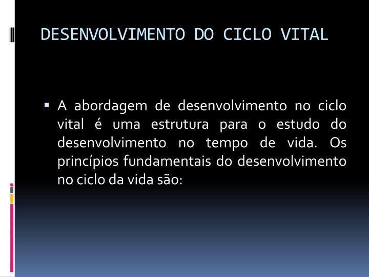 DESENVOLVIMENTO DO CICLO VITAL