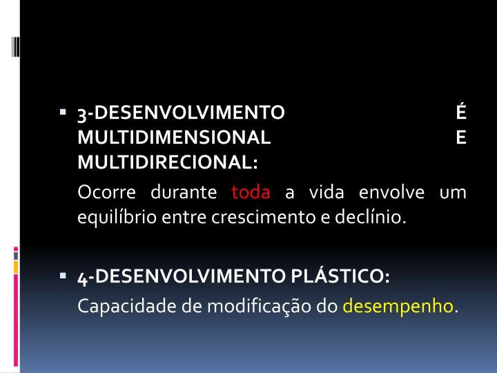 3-DESENVOLVIMENTO É MULTIDIMENSIONAL E MULTIDIRECIONAL: