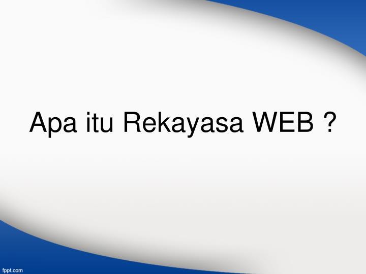 Apa itu Rekayasa WEB ?