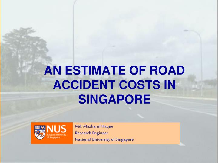 An estimate of road accident costs in singapore
