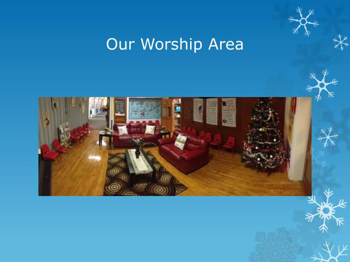 Our Worship Area