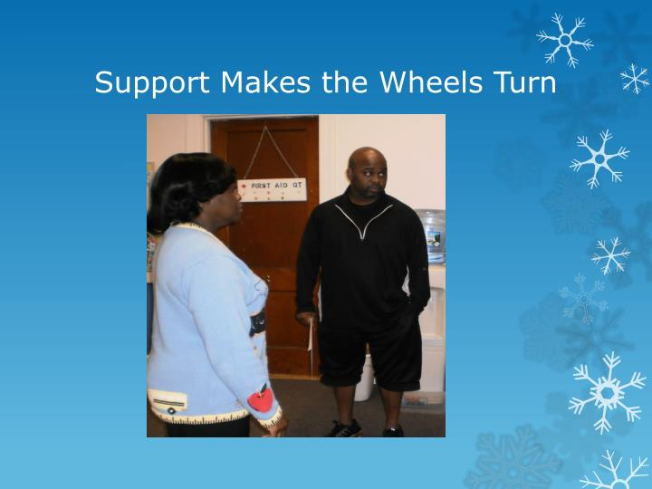 Support Makes the Wheels Turn