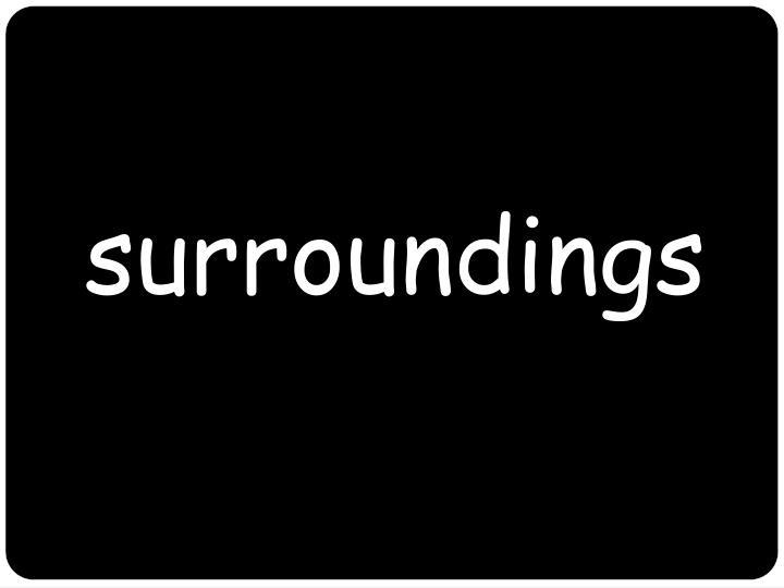 surroundings