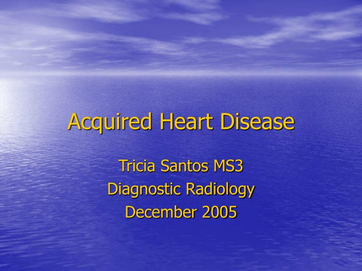 acquired heart disease n.