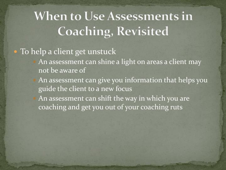 When to Use Assessments in Coaching, Revisited