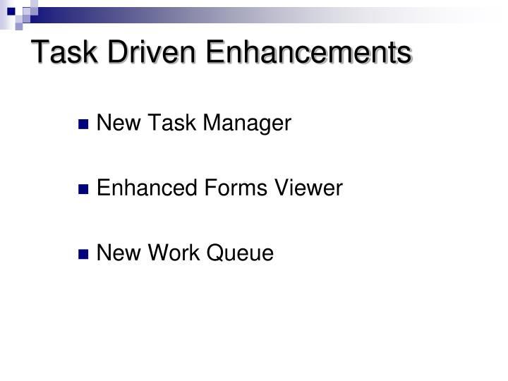 Task driven enhancements