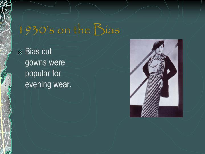 1930's on the Bias